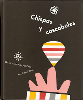 Chispas y cascabeles / Sparkle and spin by Paul and Anne Rand. Edita Barbara Fiore