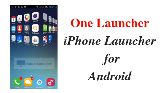 One Launcher - Top iPhone Launcher for Android