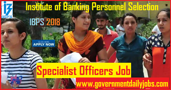 IBPS Recruitment 2018 of 1599 Specialist Officer VIII Posts | Apply Online