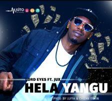Lord Eyes - HELA YANGU ft. Jux