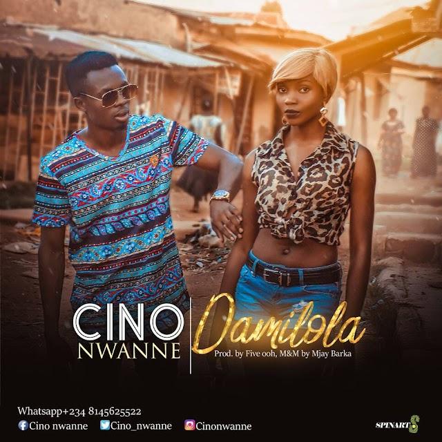#MUSIC: Cino Nwanne- Damilola