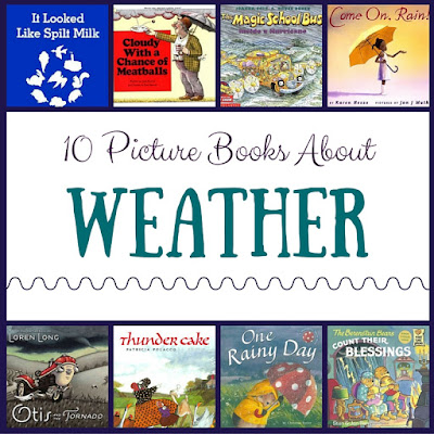 10 Favorite Picture Books About Weather {What We're Reading Wednesday}