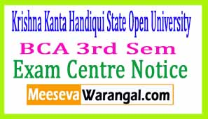 Krishna Kanta Handiqui State Open University BCA 3rd Sem 2017 Exam Centre Notice