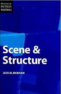Scene and Structure, de Jack M. Bickham