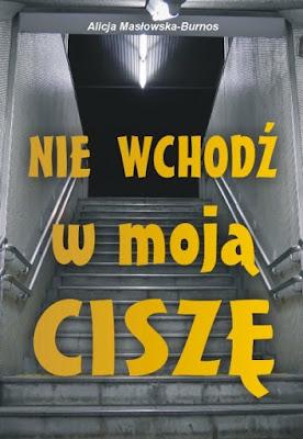 """Książkowa Sobota - Alicja Masłowska-Burnos """"Nie wchodź w moją ciszę"""""""