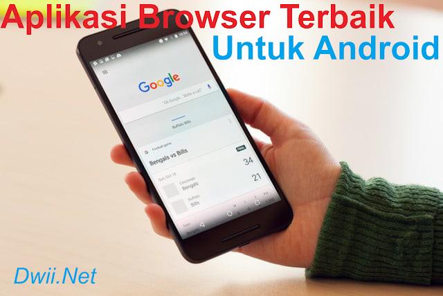 Aplikasi Browser Terbaik dan Tercepat Untuk Android