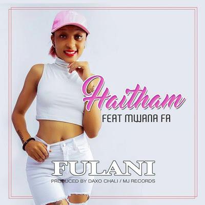 Download: Haitham Ft. Mwana FA - Fulani | Audio