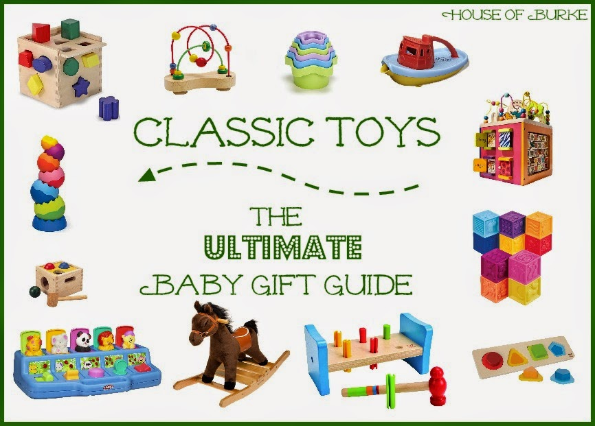 Guide To Choosing Baby Toys : House of burke the ultimate baby gift guide