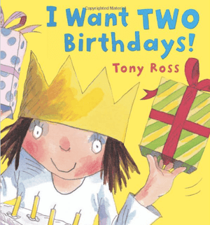 I Want TWO Birthdays: Fabulous Birthday Book