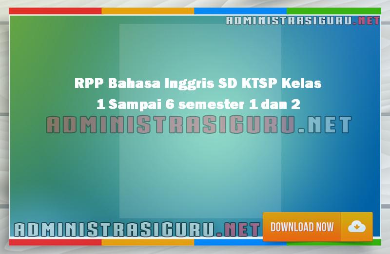 RPP Bahasa Inggris SD KTSP Kelas 1 Sampai 6 semester 1 dan 2