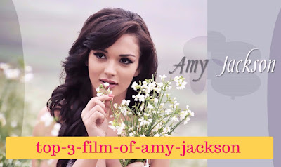 top-5-film-of-amy-jackson, mydailysolution