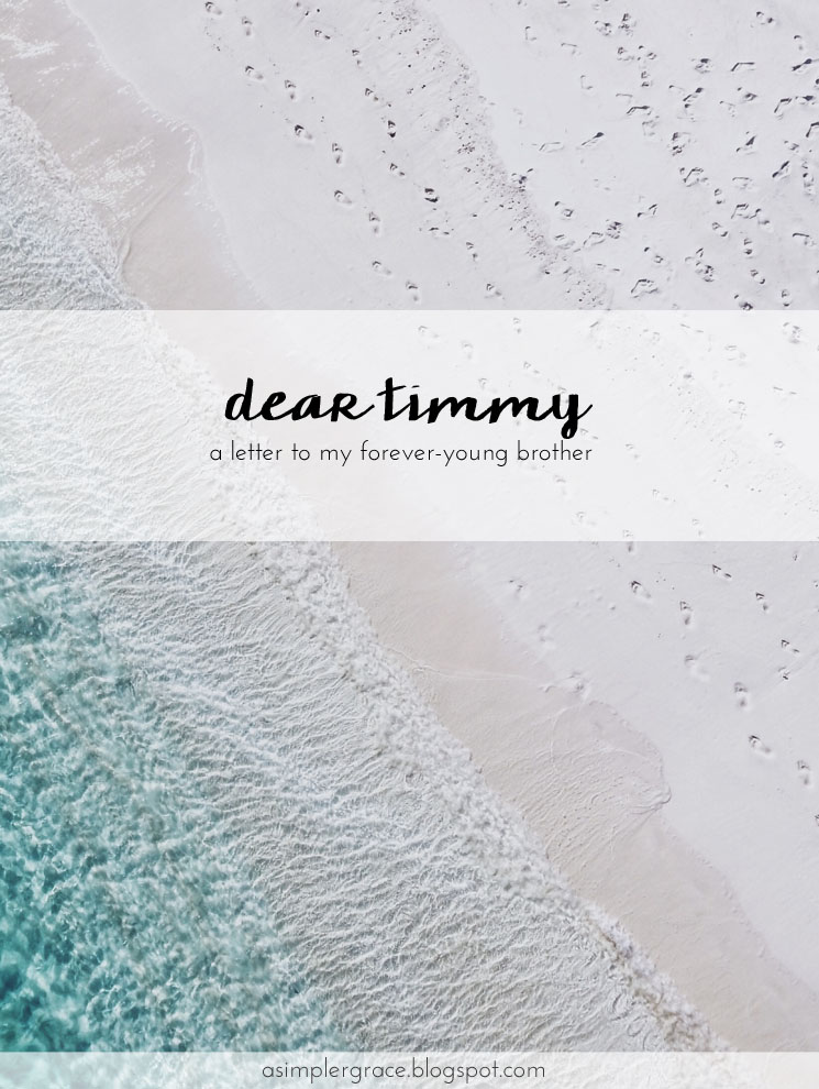 Dear Timmy | A Letter to My Forever-Young Brother - A Simpler Grace #letters