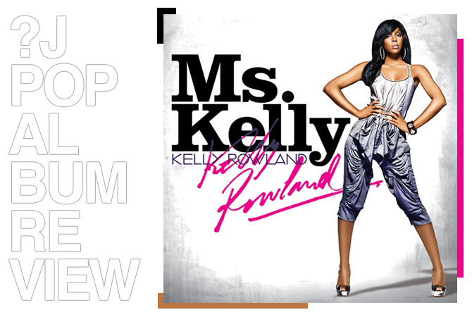 Album review: Kelly Rowland - Ms. Kelly | Random J Pop