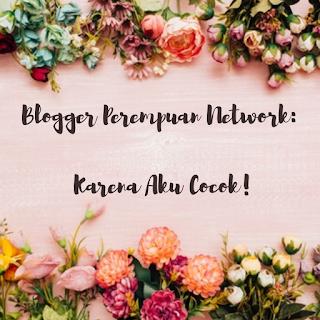 Blogger Perempuan Network: Karena Aku Cocok!