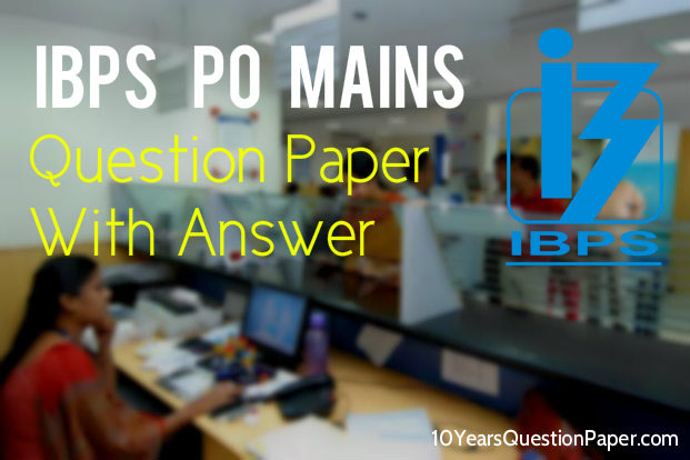 IBPS PO Mains Question Paper: Download PDF