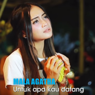 Download Lagu Mala Agatha Untuk Apa Kau Datang Mp3 (Dangdut Terbaru 2018)