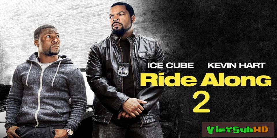 Phim Bộ Đôi Cảnh Sát 2 (cớm Tập Sự) VietSub HD | Ride Along 2 2016