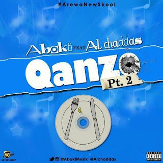 Music: Aboki Feat. Alchaddas - Qanzo | @AbokiMusik X @Alchaddas