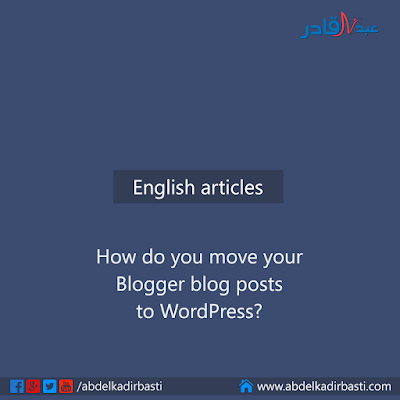 How do you move your Blogger blog posts to WordPress