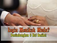 Ingin Menikah Muda? Perhatikan 6 Hal Berikut