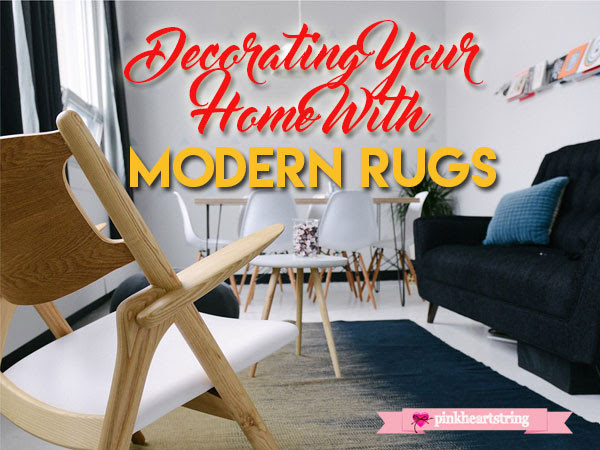 Decorating Your Home With Modern Rugs