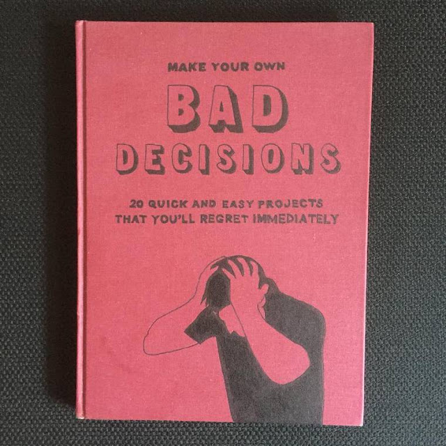 Funny book picture - Make Your Own Bad Decisions