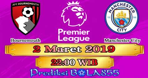 Prediksi Bola855 Bournemouth vs Manchester City 2 Maret 2019