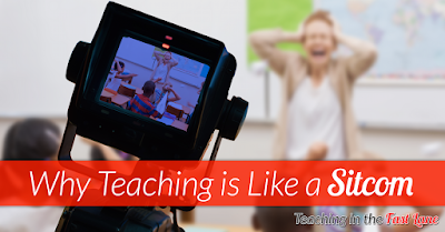 7 reasons teaching is like a sitcom. The 6th one is my favorite! Teacher humor at its finest!