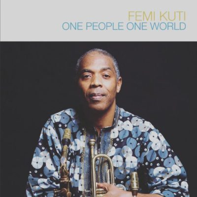 Femi Kuti – One People One World [New Song]-mp3made.com.ng