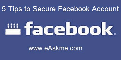 5 Tips to Secure Facebook Account : eAskme