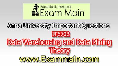 IT6702 DATA WAREHOUSING AND DATA MINING THEORY