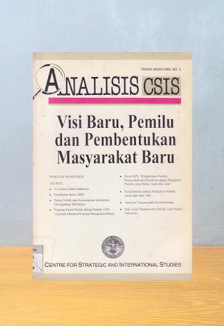 ANALISIS CSIS: VISI BARU, PEMILU DAN PEMBENTUKAN MASYARAKAT BARU