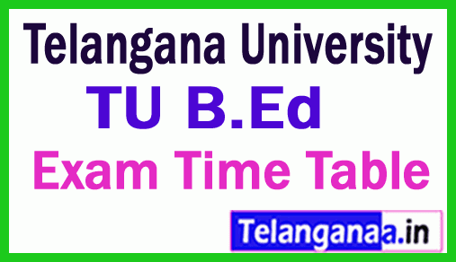 Telangana University B.Ed 1st / 3rd Sem Regular Exam Time Table