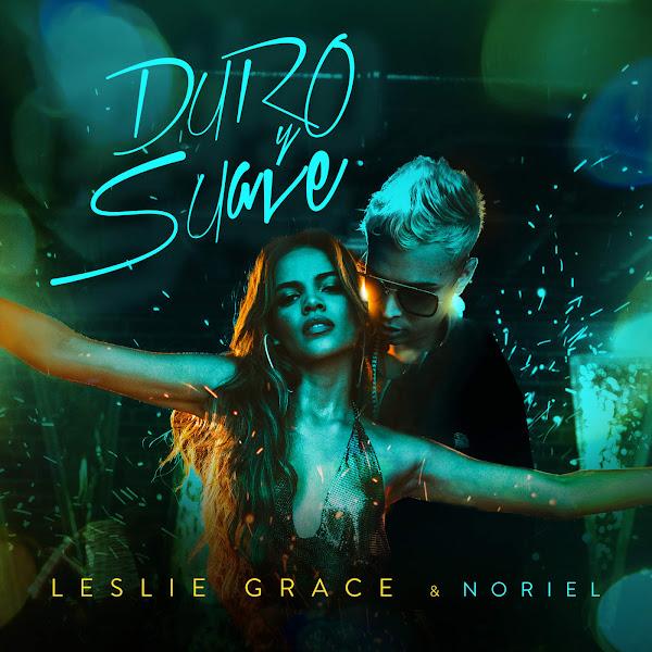 Leslie Grace & Noriel - Duro y Suave - Single Cover