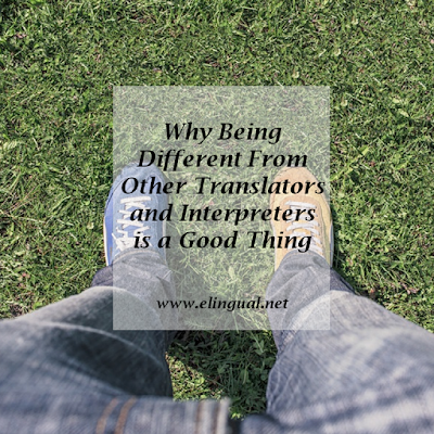 Why Being Different From Other Translators and Interpreters is a Good Thing via www.elingual.net