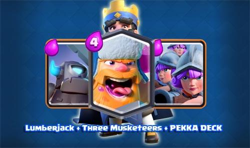 Deck Lumberjack Three Musketeers PEKKA Arena 8 Keatas