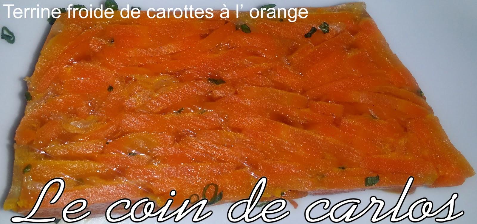 le coin de carlos terrine froide de carottes l orange. Black Bedroom Furniture Sets. Home Design Ideas