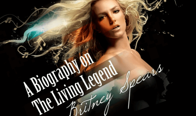 A Biography on The Living Legend - Britney Spears