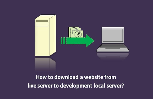 How to download a website from live server to development local server?