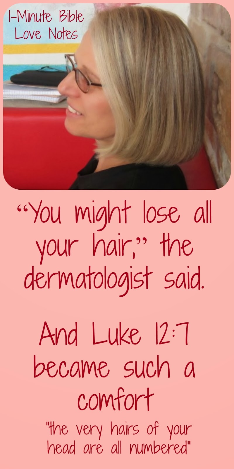 Luke 12:7, losing hair, God knows the number of hairs on our head, comfort