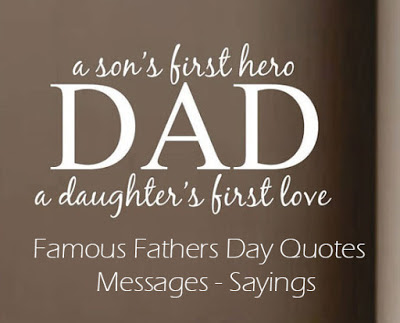 Father's Day Messages:a daughter's first love famous fathers day outes messages