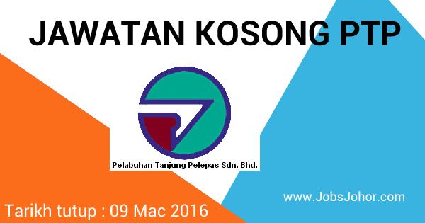 Jawatan Kosong Pelabuhan Tanjung Pelepas Sdn Bhd (PTP) 2016