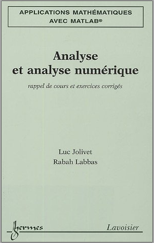Livre : Analyse et analyse numérique, Rappel de cours et exercices corrigés - Luc Jolivet PDF