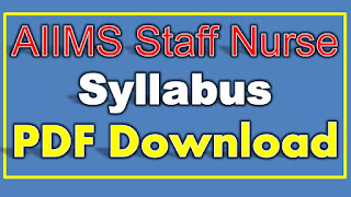 AIIMS Staff Nurse Syllabus PDF Download