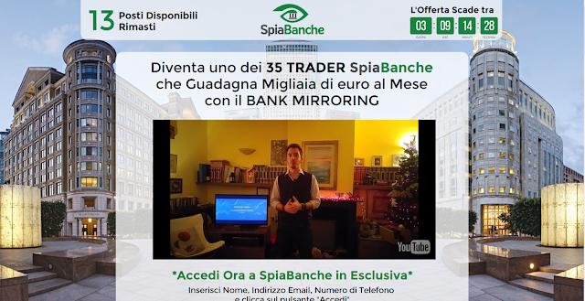 Spiabanche truffa o funziona il Banks Mirroring per fare soldi con trading online?