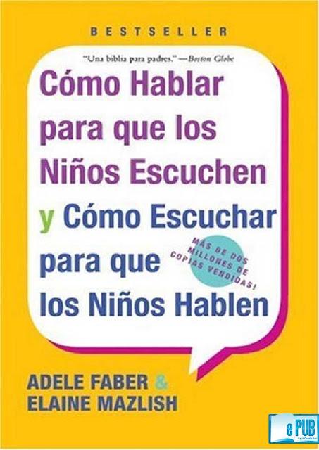 http://www.amabizia.asociacionespamplona.es/files/23-7405-document/como_hablar_para_que_los_ninos_escuchen.pdf?go=3d7fa7fcaa728fb822ea953b7ad8fe572754e9e6e912430575ee53cb3e9860bfa5b4dc1a85c8a18a0abb7149132897ce8d58c8d349655ee7