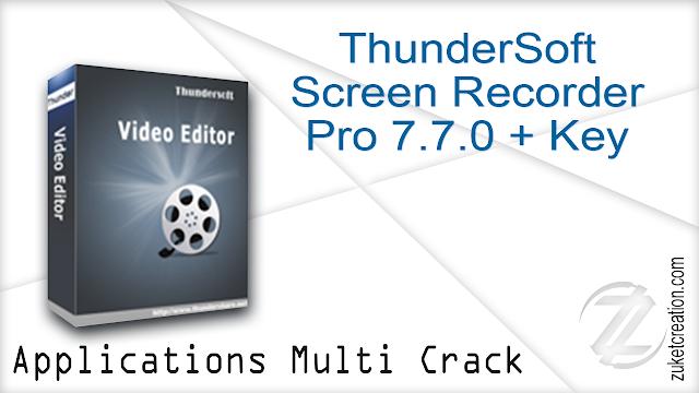 ThunderSoft Screen Recorder Pro 7.7.0 + Key