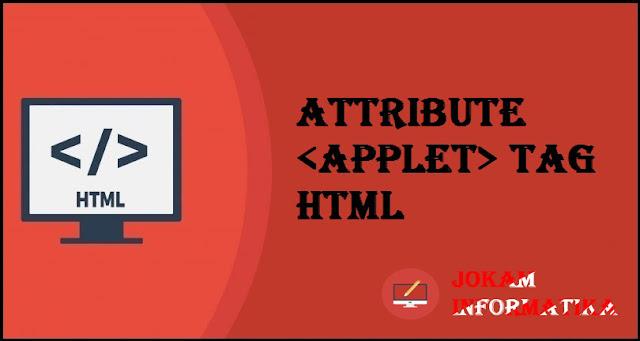 Dasar Atribut Tagging <applet> Pada Bahasa Pemrograman HTML - JOKAM INFORMATIKA