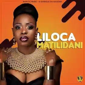 Liloca - Matilidani (2018) BAIXAR MP3