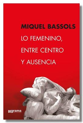 http://blog.elp.org.es/8289/resena-de-la-presentacion-del-libro-lo-femenino-entre-centro-y-ausencia-de-miquel-bassols-albert-sayos/